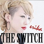 Erika The Switch