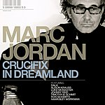 Marc Jordan Crucifix In Dreamland