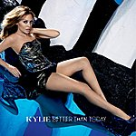 Kylie Minogue Better Than Today