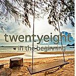 Twenty Eight In The Beginning