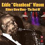Eddie 'Cleanhead' Vinson Kidney Stew Blues - The Best Of