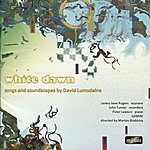 John Turner White Dawn - Songs And Soundscapes By David Lumsdaine