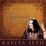 Kavita Seth Kabirana Sufiana