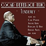 Oscar Peterson Trio Tenderly: Music By Cole Porter, Jerome Kern, Rodgers & Hart, And More
