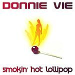Donnie Vie Smokin' Hot Lollipop