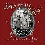 Martha & The Muffins Santa's Gift Of Love