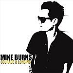 Mike Burns Courage & Longing