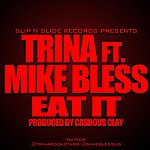 Trina Eat It (Feat. Mike Bless)