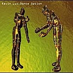 Kevin Lux Dance Option - 2010 Remaster