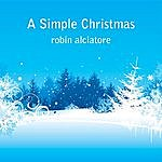 Robin Alciatore A Simple Christmas