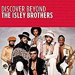 The Isley Brothers Discover Beyond