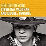 Stevie Ray Vaughan & Double Trouble Discover Beyond