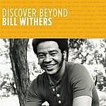 Bill Withers Discover Beyond
