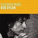 Bob Dylan Discover More