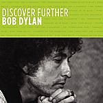 Bob Dylan Discover Further