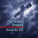 The Staple Singers Stand By Me