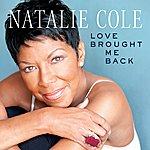 Natalie Cole Love Brought Me Back