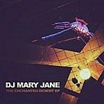 DJ Mary Jane The Enchanted Desert
