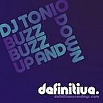 DJ Tonio Buzz Buzz Up And Down
