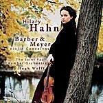 Hilary Hahn Barber, Meyer: Violin Concertos