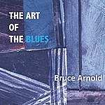 Bruce Arnold The Art Of The Blues