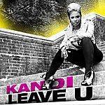 Kandi Leave U (Dance Mix)