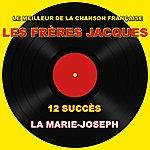 Les Frères Jacques Les Frères Jacques (La Marie-Joseph)