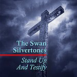 The Swan Silvertones Stand Up And Testify