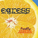 Egress Freshly Squeezed