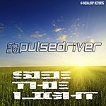 Pulsedriver See The Light