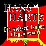 Hans Hartz Die Weissen Tauben Fliegen Wieder