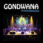 Gondwana Gondwana En Vivo En Buenos Aires