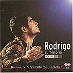 Rodrigo Rodrigo - Su Historia Vol IV