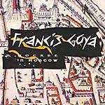 Francis Goya Francis Goya In Moscow