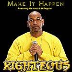 Righteous Make It Happen - Single