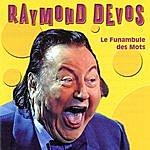 Raymond Devos Le Funambule Des Mots