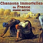 Armand Mestral Chansons Immortelles De France