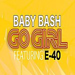 Baby Bash Go Girl (Explicit)