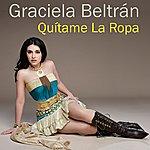 Graciela Beltran Quítame La Ropa