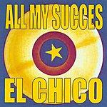 El Chico All My Succès