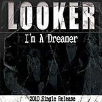 Looker I'm A Dreamer - Single