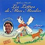 Fernandel Les Lettres De Mon Moulin — Alphonse Daudet