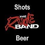 Rude Shots & Beer