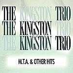 The Kingston Trio M.T.A And Other Hits (Remastered)