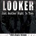 Looker Just Another Night In Town - Single