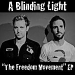 The Blinding Light The Freedom Movement Ep