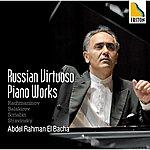 Abdel Rahman El Bacha Russian Virtuoso Piano Works