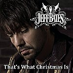 Jeff Bates That's What Christmas Is