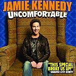Jamie Kennedy Jamie Kennedy: Uncomfortable