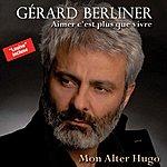 Gérard Berliner Aimer C'est Plus Que Vivre